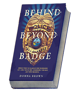 BEHIND AND BEYOND THE BADGE
